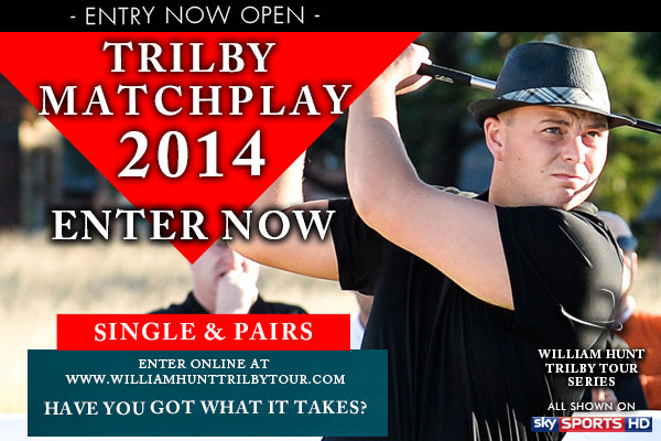 Trilby Tour Matchplay 2014