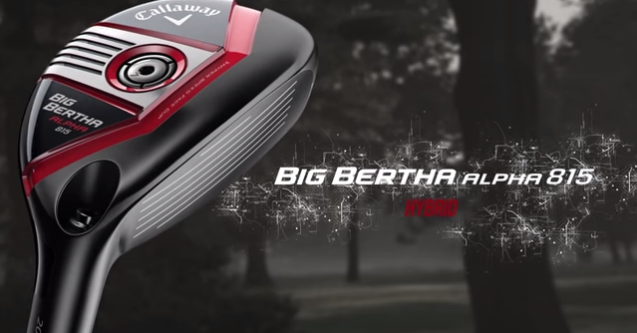 The Big Bertha Alpha Hybrid 815